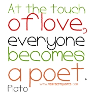 love-quotes-At-the-touch-of-love-everyone-becomes-a-poet.